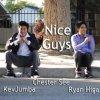 Chester See, KevJumba & Ryan Higa - Nice Guys