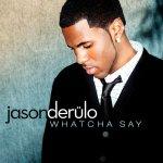 Jason Derülo - Whatcha Say