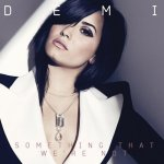 Demi Lovato - Something That We're Not