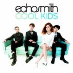 Echosmith - Cool Kids
