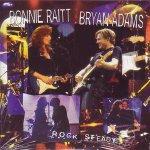 Bonnie Raitt & Brian Adams - Rock Steady