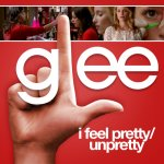 Glee - I Feel Pretty, Unpretty