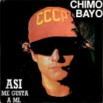 Chimo Bayo - Así me gusta a mí