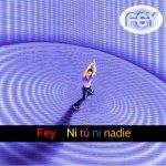 Fey - Ni tú ni nadie