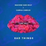 Machine Gun Kelly feat. Camila Cabello - Bad Things