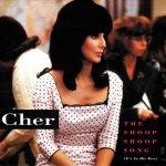 Cher - The Shoop Shoop Song (It's in his kiss)