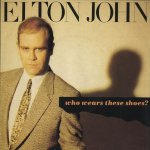 Elton John - Who wears these shoes