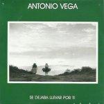 Antonio Vega - Se dejaba llevar por ti