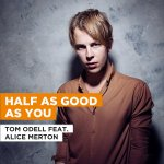 Tom Odell ft. Alice Merton - Half as good as you