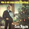 Luis Aguilé - Ven a mi casa esta navidad