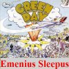 Green Day - Emenius Sleepus