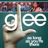 Glee - As Long As You're There