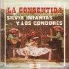 Silvia Infantas y los Cóndores - La consentida