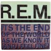R.E.M. - It's The End Of The World As We Know It (And I Feel Fine)